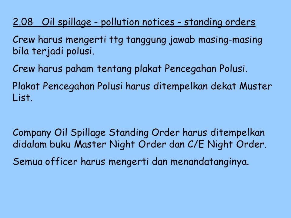 2.07Shipboard Oil Pollution Emergency Plan (SOPEP) Peralatan SOPEP meliputi : 1. 2. 3. 4. 5. 6. 7. 8. C/O harus mengecek peralatan SOPEP setiap bulan
