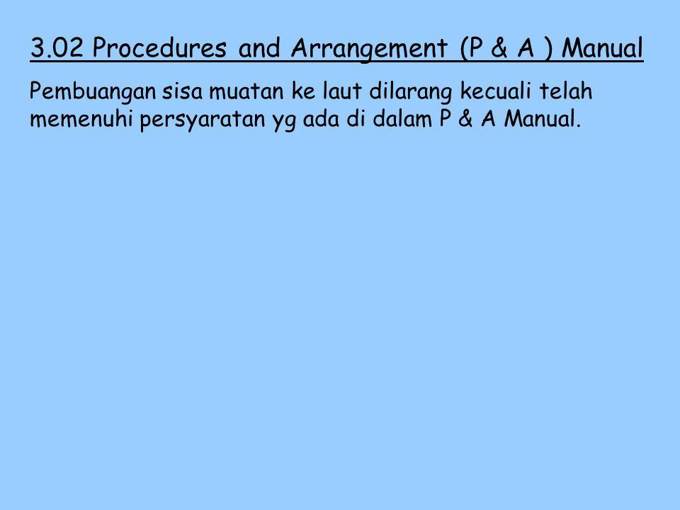 3.01General Regulasi yg terkait adalah MARPOL Annex II Kapal yg memuat Noxious Liquid Substance ini adalah kapal chemical tanker.