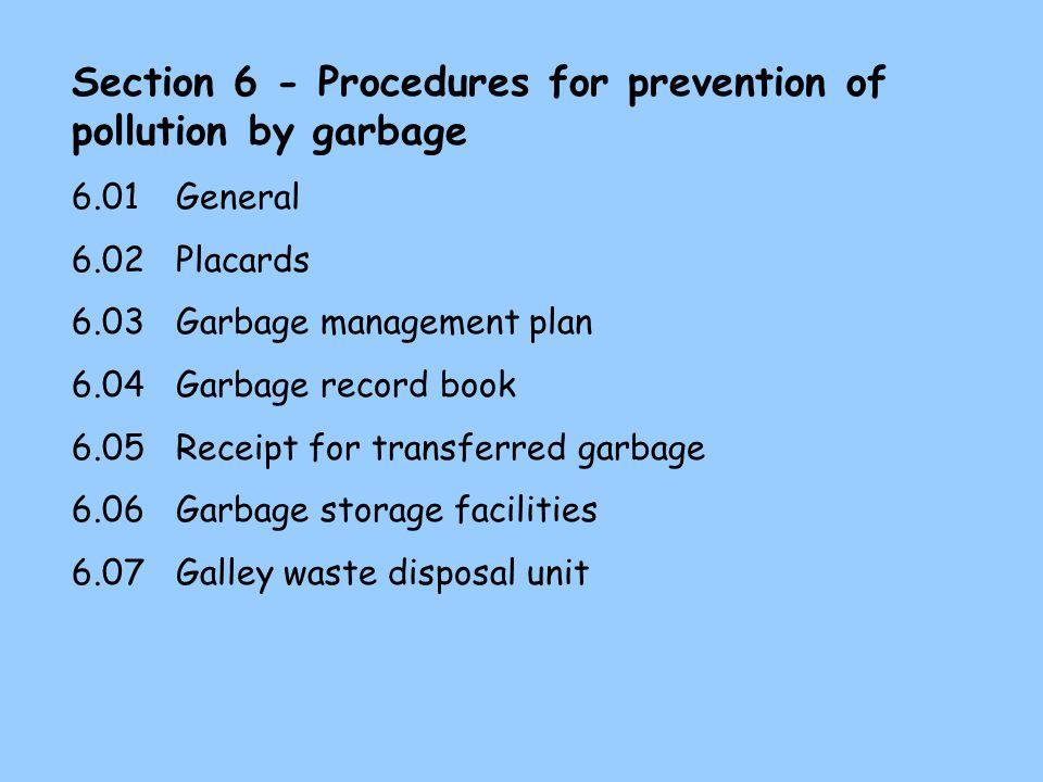 Section 5 - Procedures for prevention of pollution by sewage 5.01 General Untuk kapal yg dilengkapi dengan sewage treatment maka: 1.