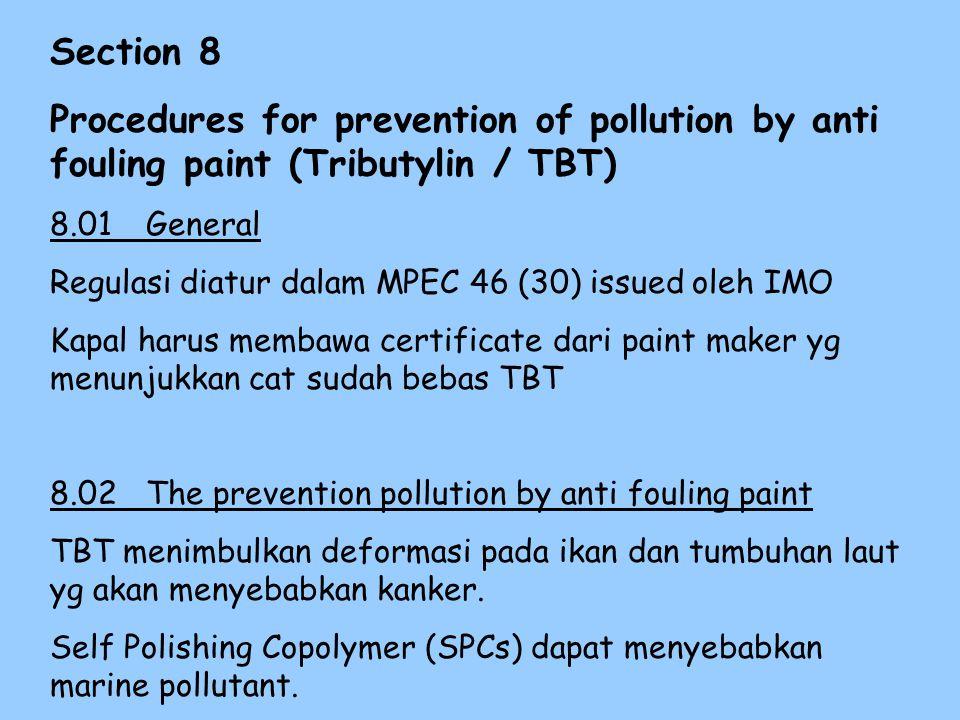 7.05 Prevention pollution by Incinerator. Hasil pembakaran incinerator dapat menyebabkan polusi udara. Incinerator yg dipasang dikapal sejak January 2