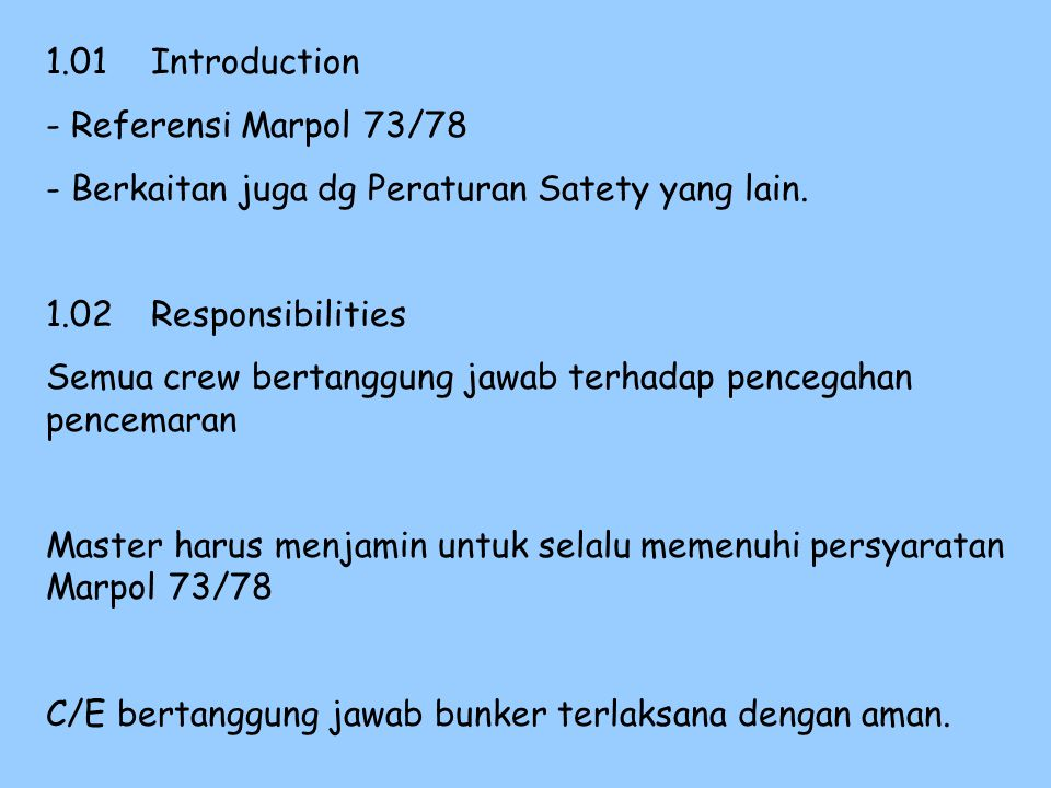 Section 1 - General 1.01Introduction 1.02Responsibilities 1.03Reports on incidents involving harmful substances 1.04Pollution prevention equipment 1.0