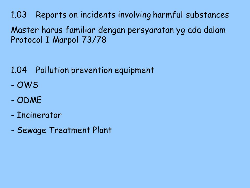 Section 4 - Procedures for prevention of pollution by harmful substances carried in packaged form 4.01General Persyaratan Marpol 73/78 Annex III harus dipenuhi.