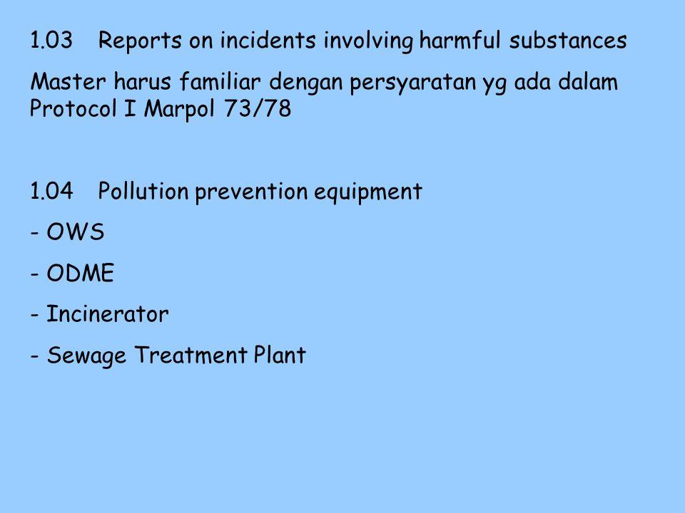 1.01Introduction - Referensi Marpol 73/78 - Berkaitan juga dg Peraturan Satety yang lain. 1.02Responsibilities Semua crew bertanggung jawab terhadap p