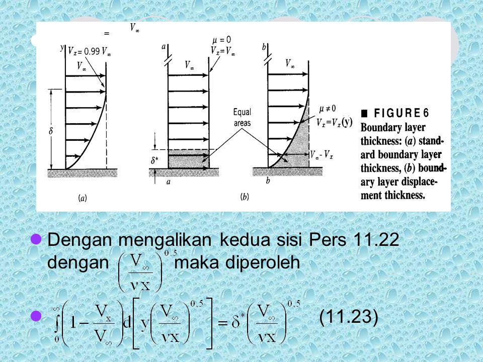 . Dengan mengalikan kedua sisi Pers 11.22 dengan maka diperoleh (11.23)