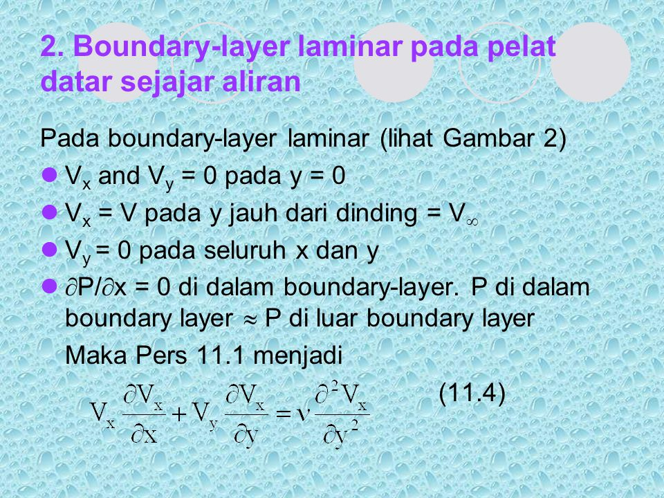3.Turbulent Boundary Layers Aliran di boundary layer mungkin laminar atau turbulen.