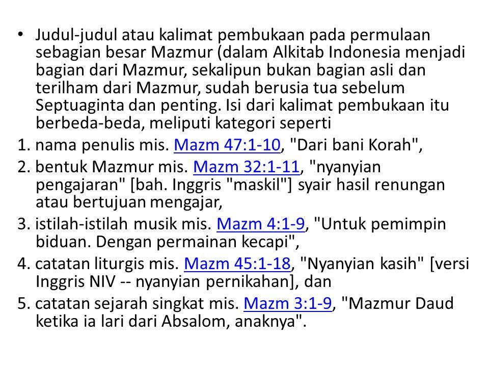 Mazmur-mazmur Sion Mzm 137.3 Nyanyikanlah bagi kami nyanyian dari Sion (syir syion) Ciri khas: merayakan pilihan Allah atas Sion di Yerusalem sebagai pusat kehadiran-Nya (46, 48, 76, 84, 87, 122) Sion disebut kota Allah (''ir elohim 46.5-6).