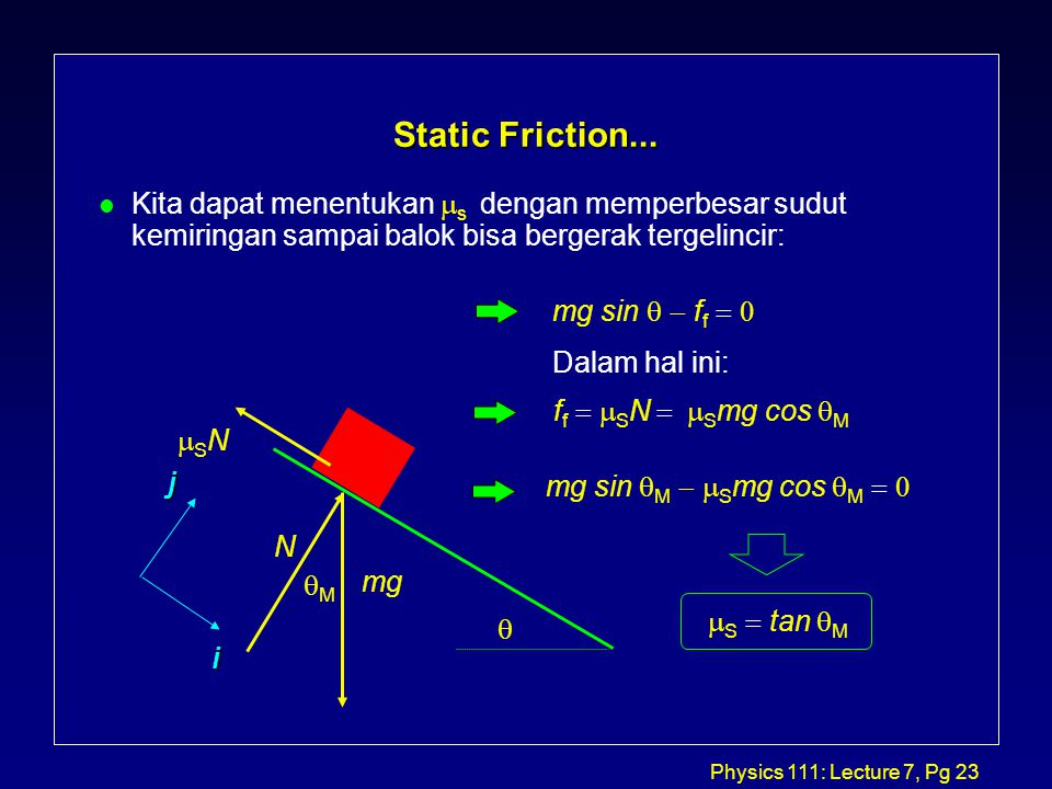 Physics 111: Lecture 7, Pg 23 Static Friction...