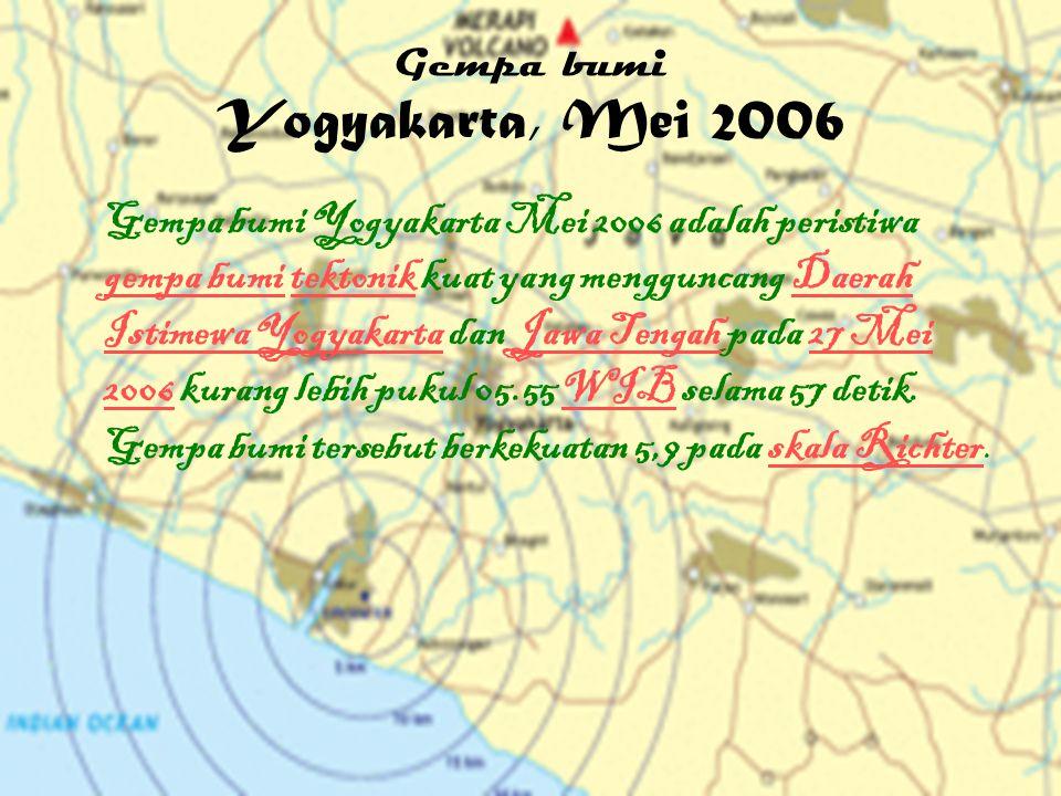Dampak Gempa Bumi KORBAN Korban tewas menurut laporan terakhir dari Departemen Sosial Republik Indonesia pada 1 Juni 2006 pukul 07:00 WIB, berjumlah 6.234 orang.Sementara korban luka berat sebanyak 33.231 jiwa dan 12.917 lainnya menderita luka ringan.