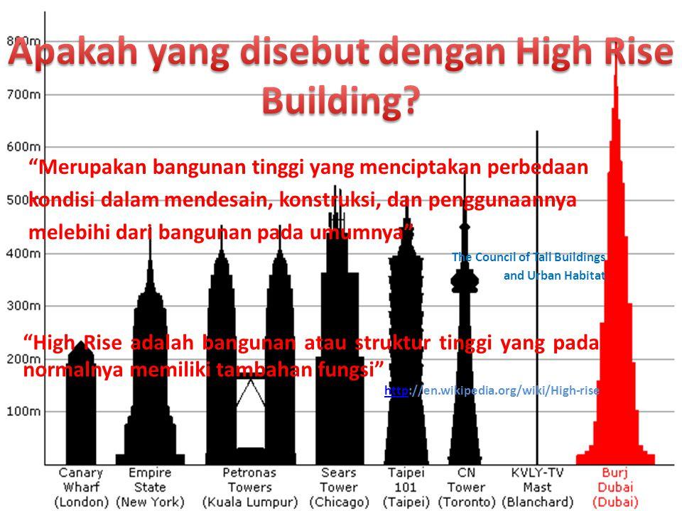 """""""Merupakan bangunan tinggi yang menciptakan perbedaan kondisi dalam mendesain, konstruksi, dan penggunaannya melebihi dari bangunan pada umumnya"""" The"""
