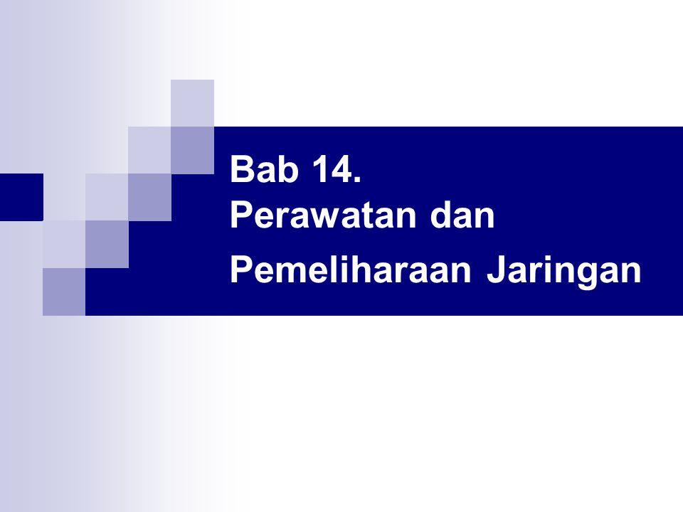Bab 14. Perawatan dan Pemeliharaan Jaringan