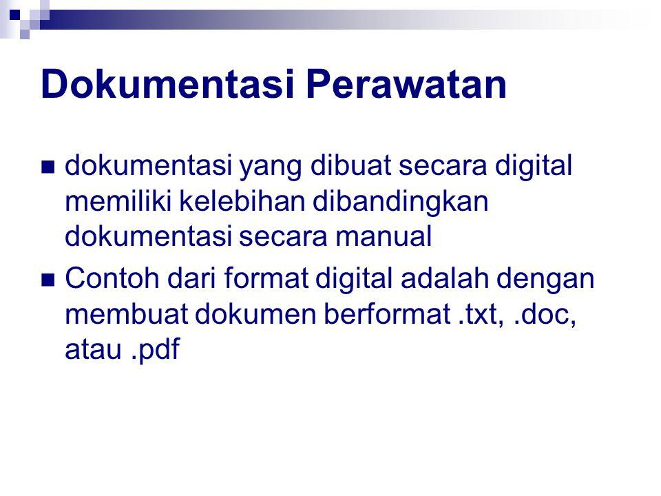 Dokumentasi Perawatan dokumentasi yang dibuat secara digital memiliki kelebihan dibandingkan dokumentasi secara manual Contoh dari format digital adal