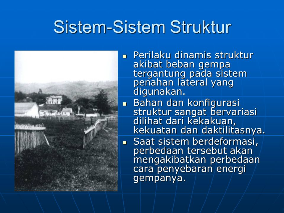 Sistem-Sistem Struktur Perilaku dinamis struktur akibat beban gempa tergantung pada sistem penahan lateral yang digunakan. Perilaku dinamis struktur a