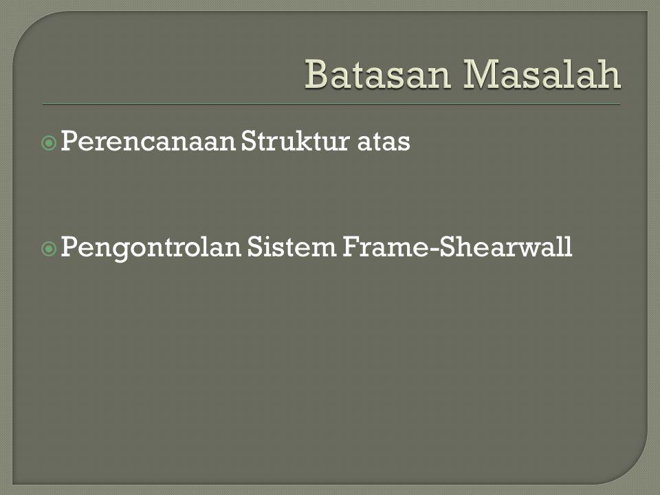  Perencanaan Struktur atas  Pengontrolan Sistem Frame-Shearwall