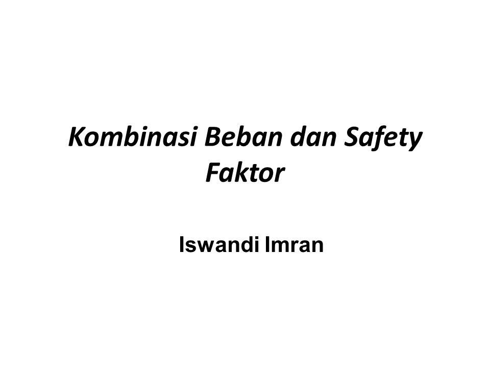 Kombinasi Beban dan Safety Faktor Iswandi Imran