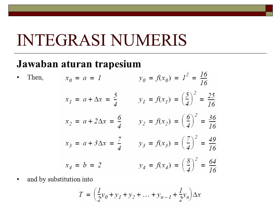 INTEGRASI NUMERIS Jawaban aturan trapesium Then, and by substitution into