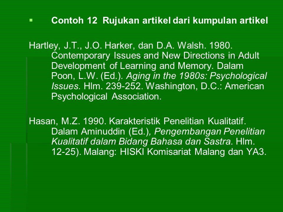   Contoh 12 Rujukan artikel dari kumpulan artikel Hartley, J.T., J.O. Harker, dan D.A. Walsh. 1980. Contemporary Issues and New Directions in Adult