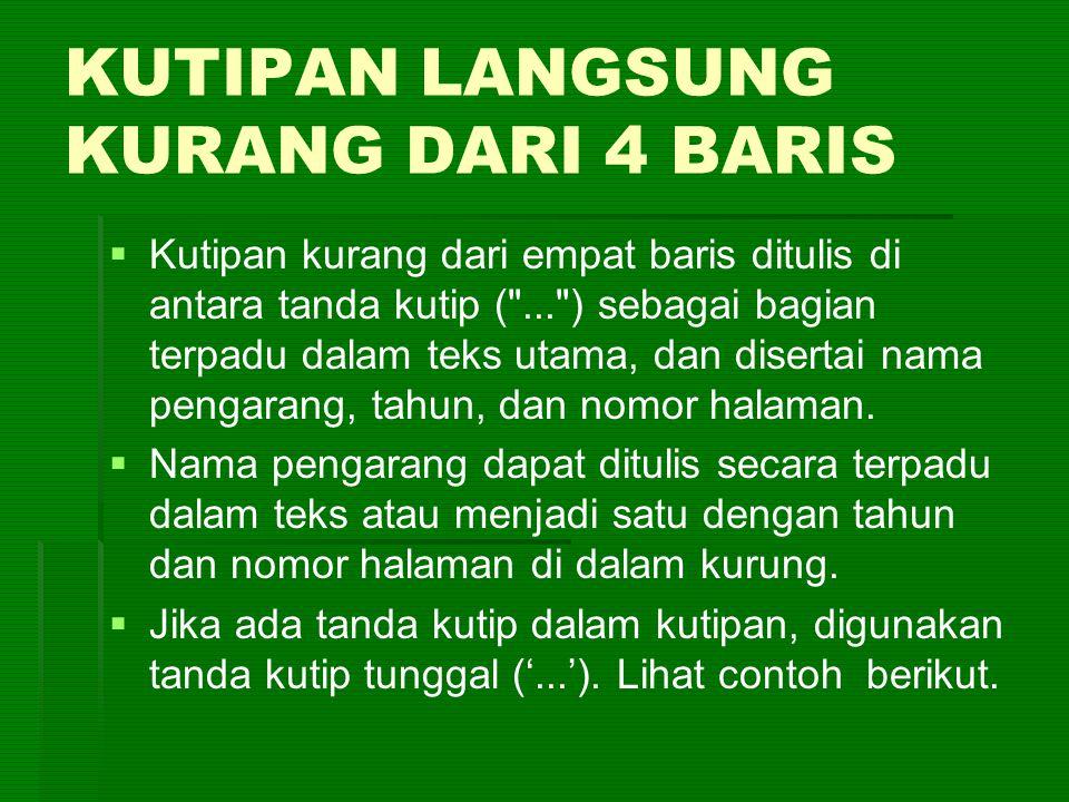 KUTIPAN LANGSUNG KURANG DARI 4 BARIS   Kutipan kurang dari empat baris ditulis di antara tanda kutip (