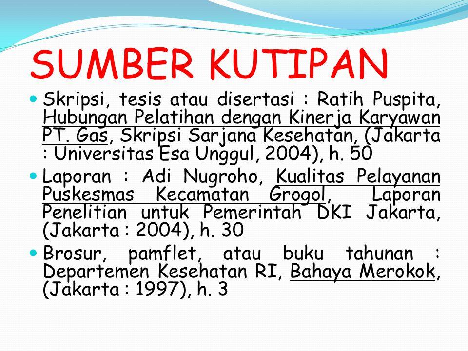 SUMBER KUTIPAN Skripsi, tesis atau disertasi : Ratih Puspita, Hubungan Pelatihan dengan Kinerja Karyawan PT. Gas, Skripsi Sarjana Kesehatan, (Jakarta