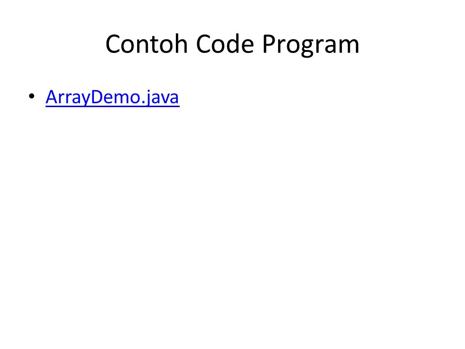 Contoh Code Program ArrayDemo.java