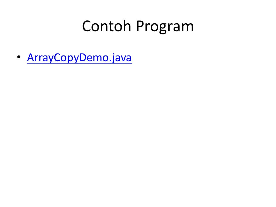 Contoh Program ArrayCopyDemo.java