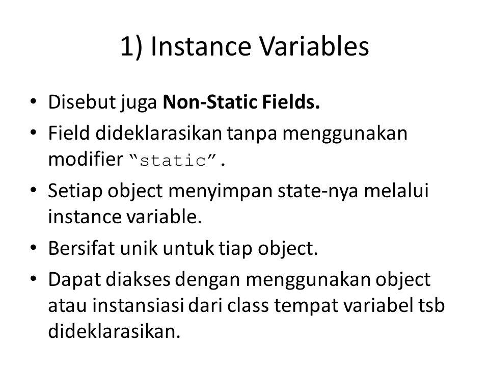 2) Class Variables Disebut juga sebagai Static Fields.