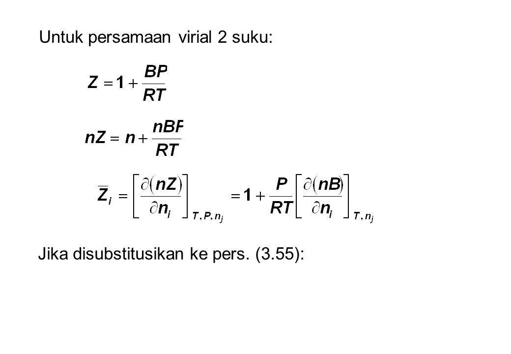 Untuk persamaan virial 2 suku: Jika disubstitusikan ke pers. (3.55):