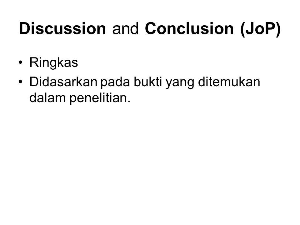 Discussion and Conclusion (JoP) Ringkas Didasarkan pada bukti yang ditemukan dalam penelitian.