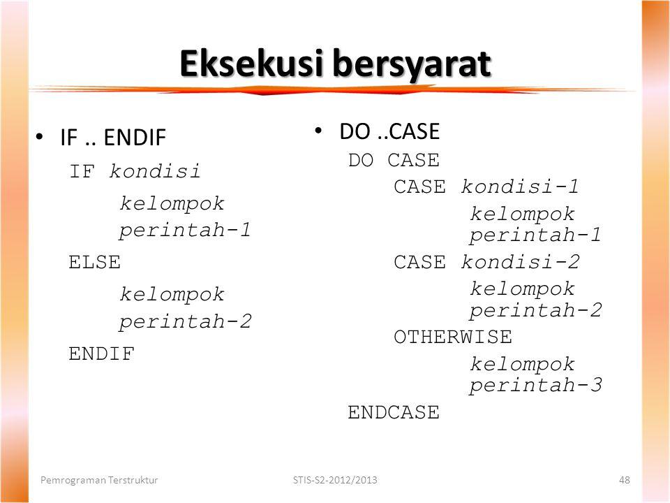 Eksekusi bersyarat Pemrograman TerstrukturSTIS-S2-2012/201348 IF..