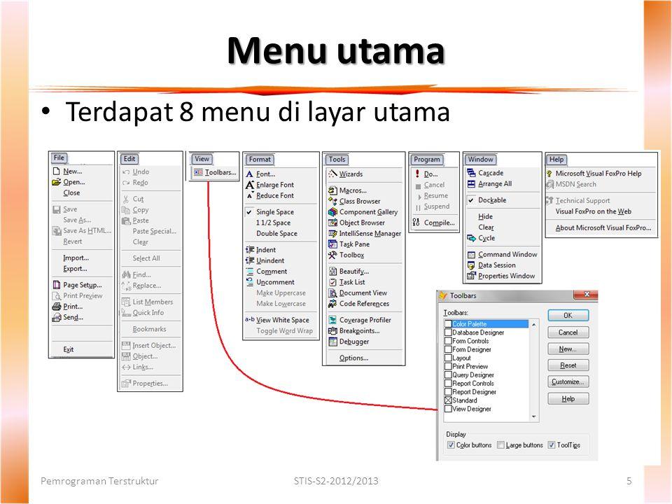 Menu utama Terdapat 8 menu di layar utama Pemrograman TerstrukturSTIS-S2-2012/20135