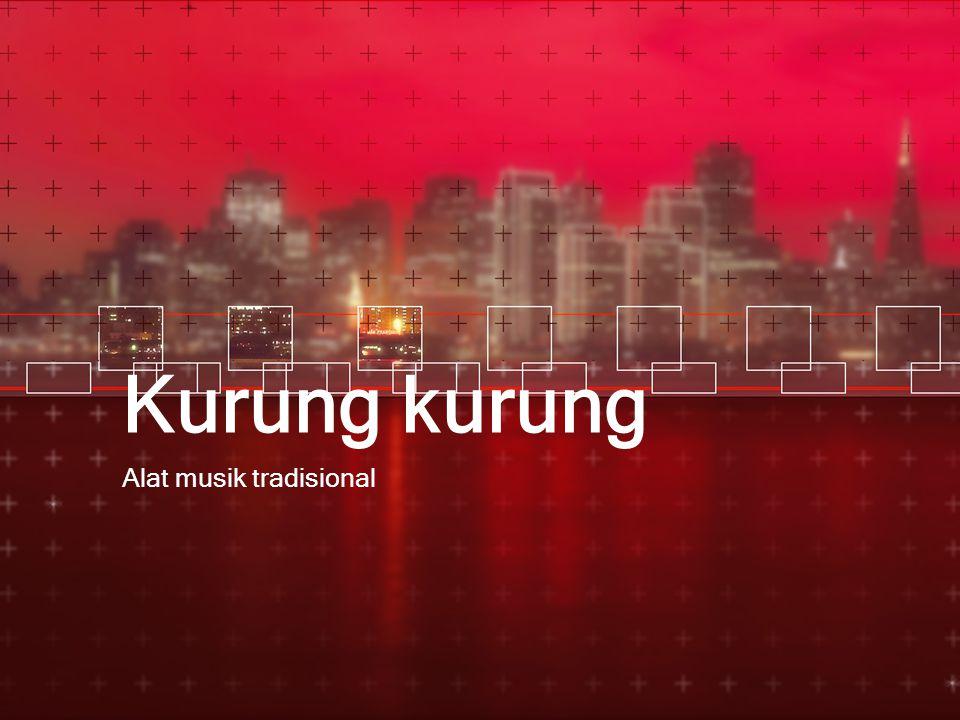 Kurung kurung Alat musik tradisional