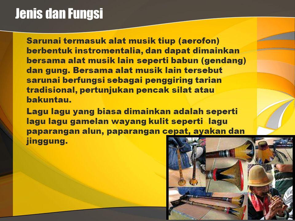 Jenis dan Fungsi Sarunai termasuk alat musik tiup (aerofon) berbentuk instromentalia, dan dapat dimainkan bersama alat musik lain seperti babun (genda