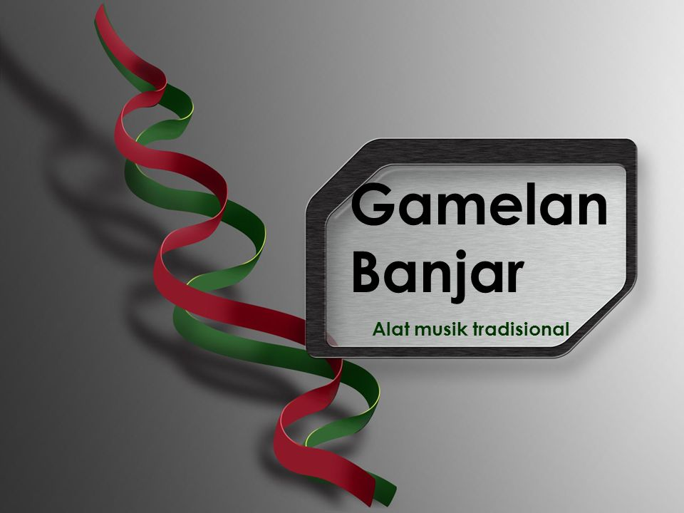 Gamelan Banjar Alat musik tradisional