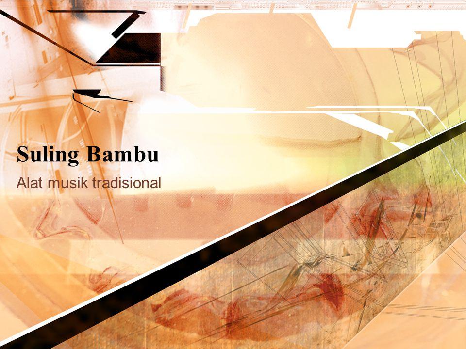 Suling Bambu Alat musik tradisional