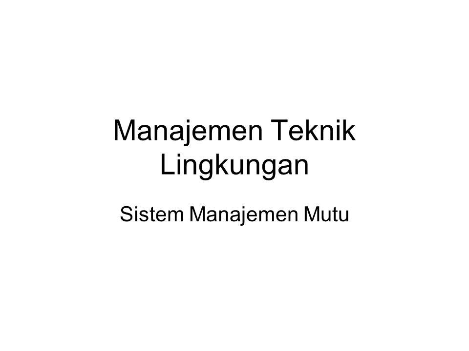 Manajemen Teknik Lingkungan Sistem Manajemen Mutu