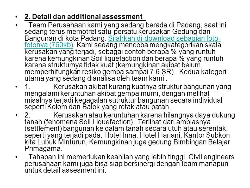2. Detail dan additional assessment Team Perusahaan kami yang sedang berada di Padang, saat ini sedang terus memotret satu-persatu kerusakan Gedung da