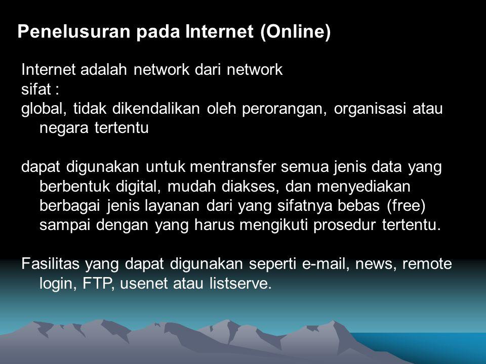 Browsing URL, Uniform Resources Locator FTP atau file transfer protocol Search engine