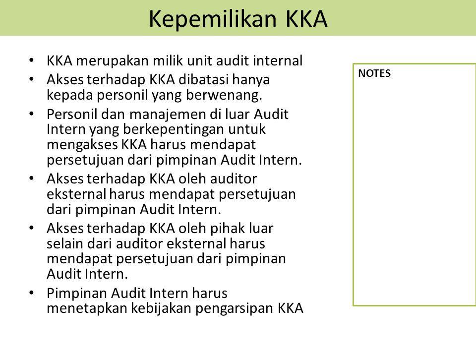 Kepemilikan KKA KKA merupakan milik unit audit internal Akses terhadap KKA dibatasi hanya kepada personil yang berwenang. Personil dan manajemen di lu