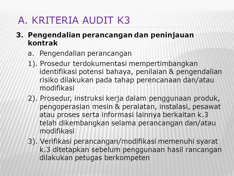 3.Pengendalian perancangan dan peninjauan kontrak a.Pengendalian perancangan 1). Prosedur terdokumentasi mempertimbangkan identifikasi potensi bahaya,