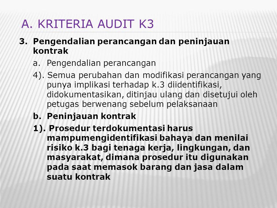 3.Pengendalian perancangan dan peninjauan kontrak a.Pengendalian perancangan 4). Semua perubahan dan modifikasi perancangan yang punya implikasi terha