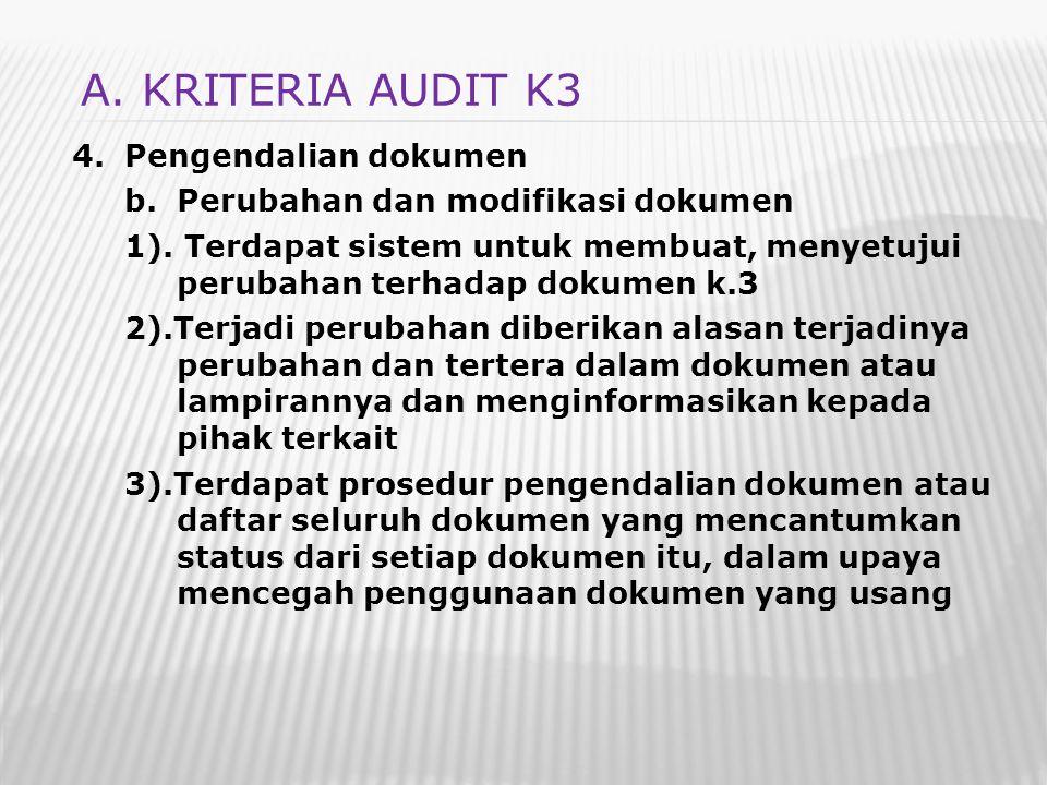 4.Pengendalian dokumen b.Perubahan dan modifikasi dokumen 1). Terdapat sistem untuk membuat, menyetujui perubahan terhadap dokumen k.3 2).Terjadi peru