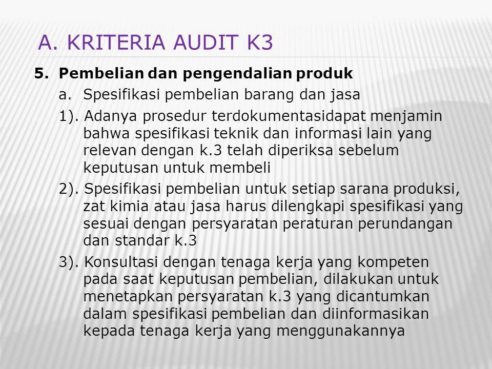5.Pembelian dan pengendalian produk a.Spesifikasi pembelian barang dan jasa 1). Adanya prosedur terdokumentasidapat menjamin bahwa spesifikasi teknik