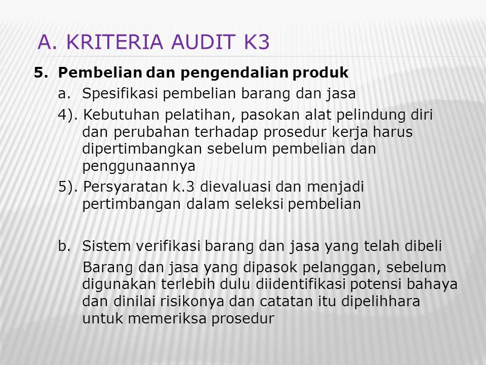 5.Pembelian dan pengendalian produk a.Spesifikasi pembelian barang dan jasa 4). Kebutuhan pelatihan, pasokan alat pelindung diri dan perubahan terhada