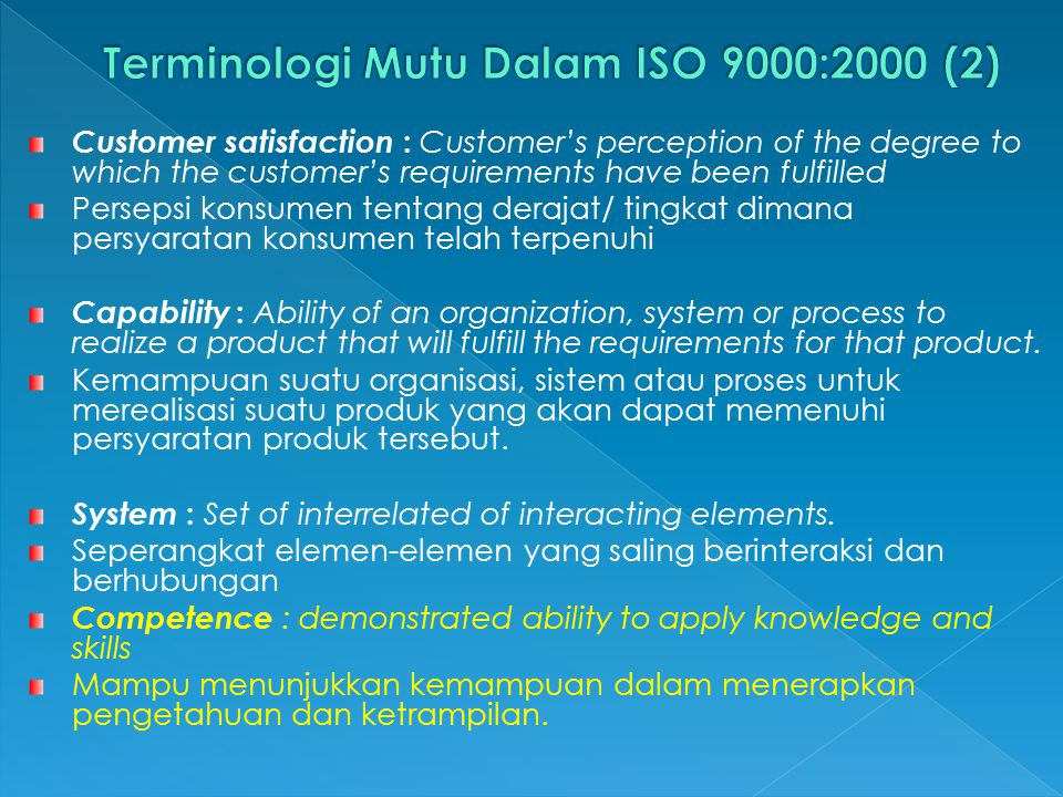 Customer satisfaction : Customer's perception of the degree to which the customer's requirements have been fulfilled Persepsi konsumen tentang derajat