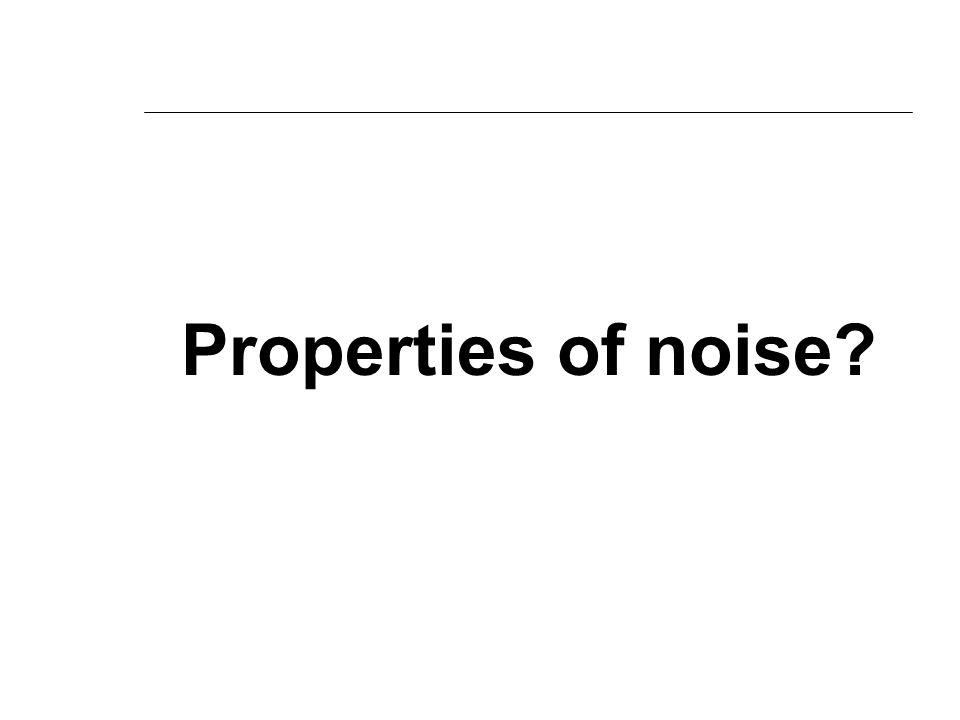What is noise? Definisi: Suara-suara yang tidak dikehendaki (for Who? Why?) Suara: sensasi yang diterima telinga sebagai akibat fluktuasi tekanan udar