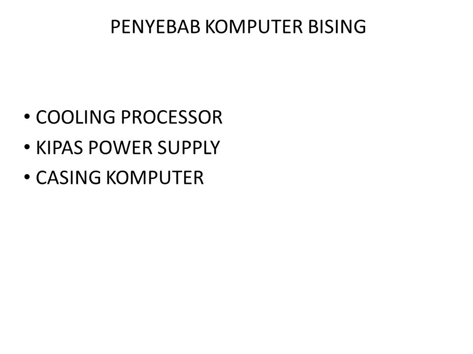 PENYEBAB KOMPUTER BISING COOLING PROCESSOR KIPAS POWER SUPPLY CASING KOMPUTER