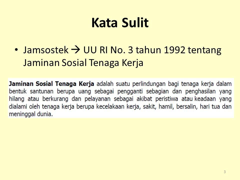 Kata Sulit Jamsostek  UU RI No. 3 tahun 1992 tentang Jaminan Sosial Tenaga Kerja 3