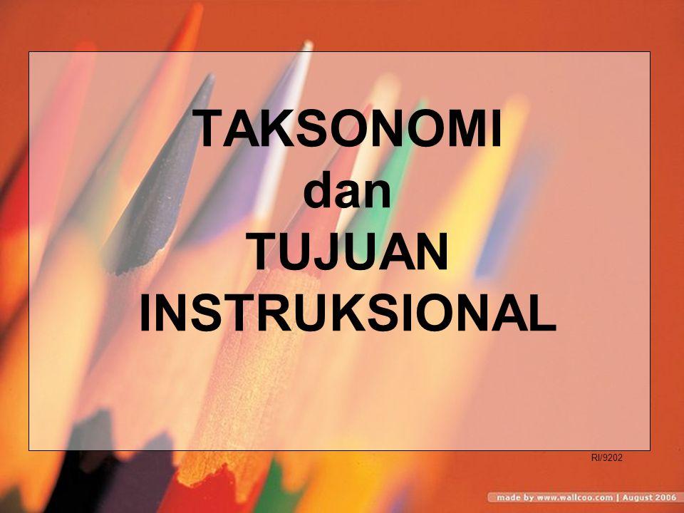 TAKSONOMI dan TUJUAN INSTRUKSIONAL RI/9202