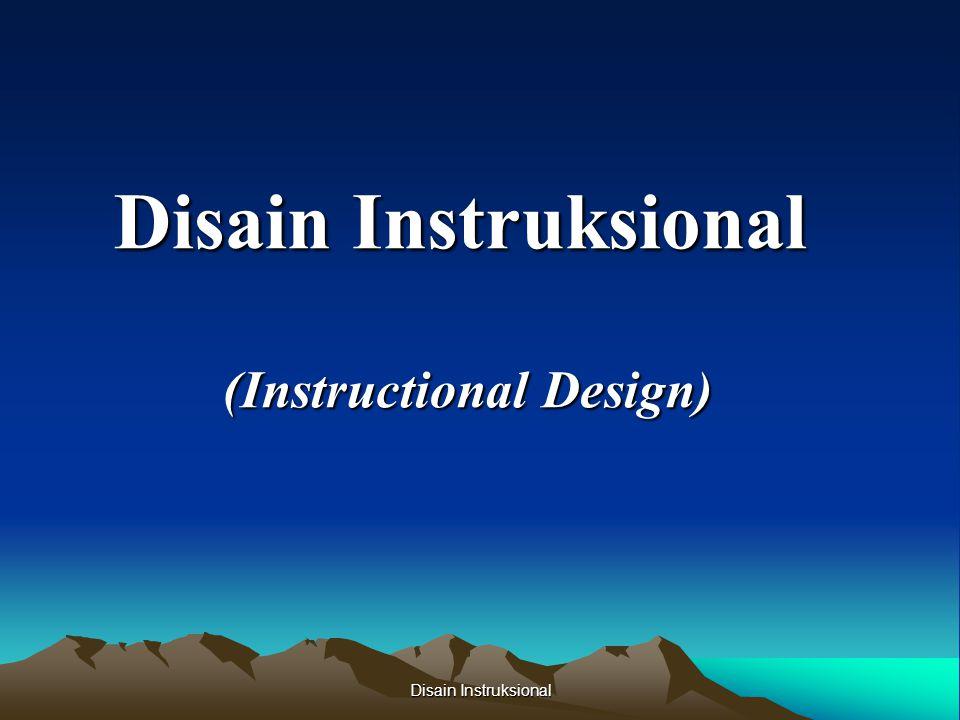 Disain Instruksional MENGIDENTIFIKASIMENGEMBANGKAN MENGEVALUASI MEREVISII BAGIAN SEDERHANA PENDEKATAN SISTEM