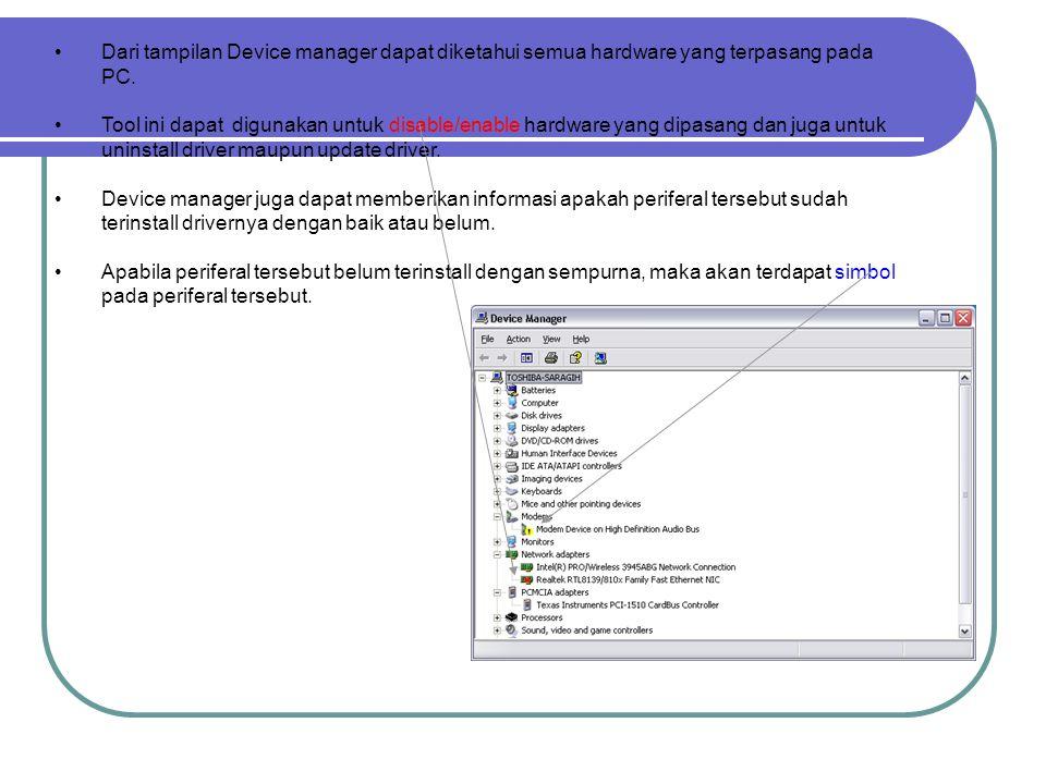 3. Memeriksa Perawatan Peripheral Kompetensi Dasar : 1) Tool yang digunakan utuk mengecek periferal Windows banyak menyediakan tool untuk mengecek per