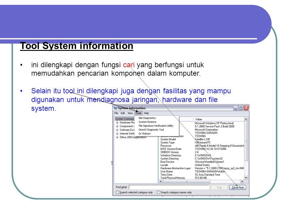 b) System Information System information digunakan untuk mengetahui informasi bagian hardware. Untuk memanggil tool ini klik start → program → acessor